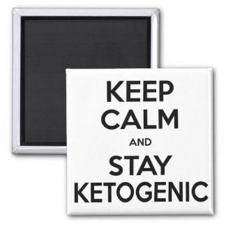 Low Carb Magnet: Keep Calm and Stay Ketogenic Square Magnet