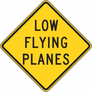 Low Flying Planes Sign Photo Cut Out