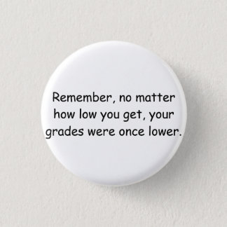 Low Life - Low Grades. 3 Cm Round Badge
