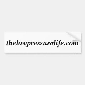 Low Pressure Life bumper sticker . com