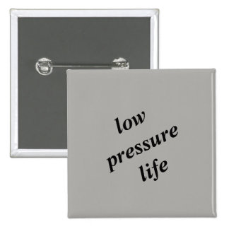 Low Pressure Life Button