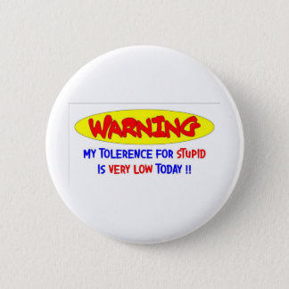 LOW TOLERENCE 6 CM ROUND BADGE