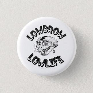 Lowbrow Lowlife 3 Cm Round Badge