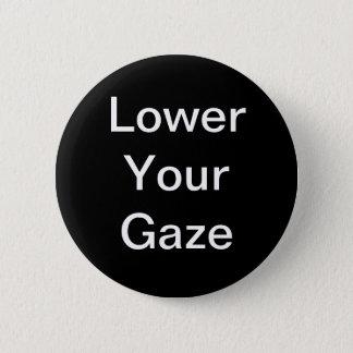 Lower Your Gaze Button