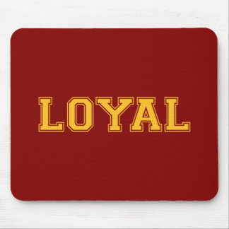 LOYAL in Team Colors Maroon Red and Gold  Mouse Pads