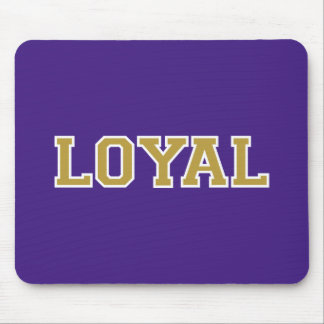 LOYAL in Team Colors Purple Gold and White  Mouse Pad