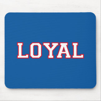 LOYAL in Team Colors Red White and Blue  Mouse Pad