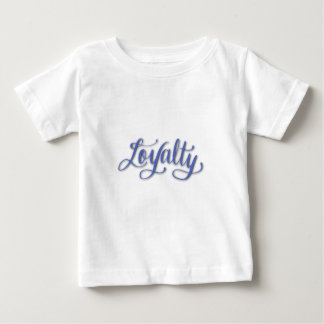 LOYALTY CALLIGRAPHY BABY T-Shirt