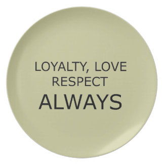 LOYALTY LOVE RESPECT CHARACTER ATTITUDE FOUNDATION PARTY PLATE