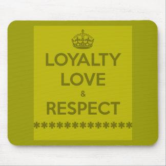 loyalty-love-respect LIFE MOTTO LOYALTY LOVE RESPE Mousepad