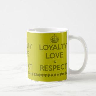 loyalty-love-respect LIFE MOTTO LOYALTY LOVE RESPE Coffee Mugs
