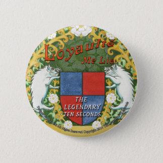 Loyaulté me lie badge