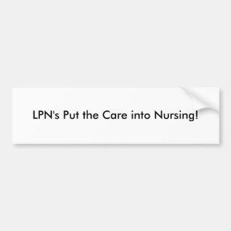 LPN's Put the Care into Nursing Bumper Sticker