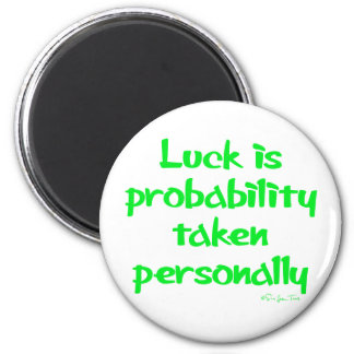 Luck is... 6 cm round magnet