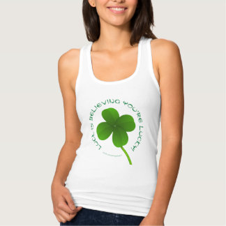 Luck is believing you're lucky shamrock clover singlet
