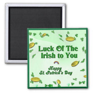 Luck Of The Irish To You Happy St. Patrick's Day Refrigerator Magnets
