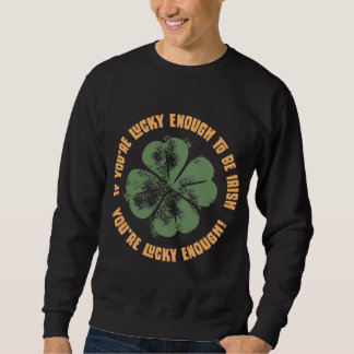 Lucky Enough Sweatshirt