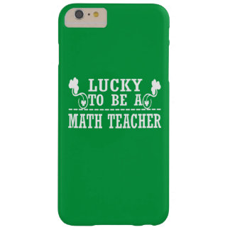 Lucky to be a MATH TEACHER Barely There iPhone 6 Plus Case
