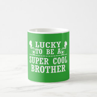 Lucky to be a SUPER COOL BROTHER Coffee Mug