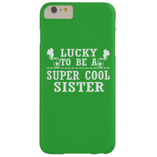 Lucky to be a SUPER COOL SISTER Barely There iPhone 6 Plus Case