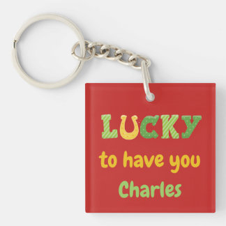 Lucky to have You St Patricks Theme Key Ring