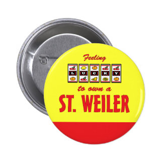Lucky to Own a St Weiler Fun Dog Design Pinback Buttons