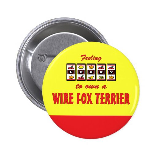 Lucky to Own a Wire Fox Terrier Fun Dog Design Button