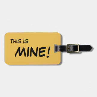 Luggage Tag - This is MINE!