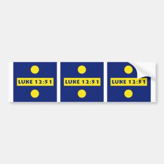 Luke 12:51 bumper sticker