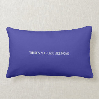 Lumbar Pillow - THERE'S NO PLACE LIKE HOME
