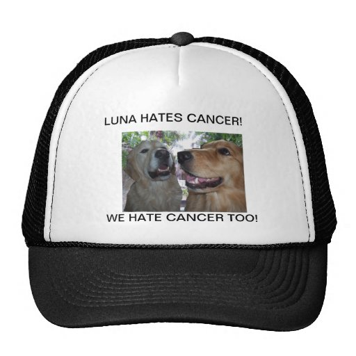 LUNA HATES CANCER! WE HATE CANCER TOO! TRUCKER HATS