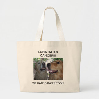LUNA HATES CANCER WE HATE CANCER TOO BAGS