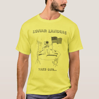 Lunar Landing - Take One T-Shirt