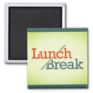Lunch / Break Magnet