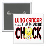 Lung Cancer Messed With The Wrong Chick Button