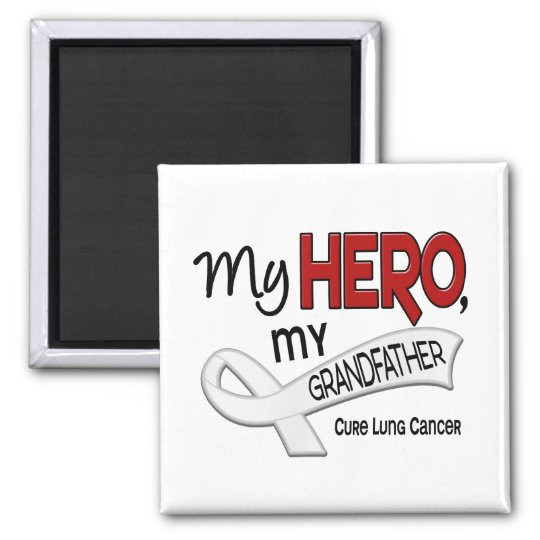 Lung Cancer MY HERO MY GRANDFATHER 42 Magnet