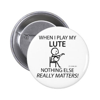 Lute Nothing Else Matters Pinback Button