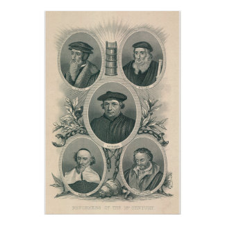 Luther and 16th Century Reformers Poster