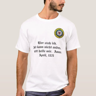 Lutheran Rose 2, Hier steh ich.Ich kann nicht a... T-Shirt