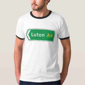 Luton, UK Road Sign T-Shirt