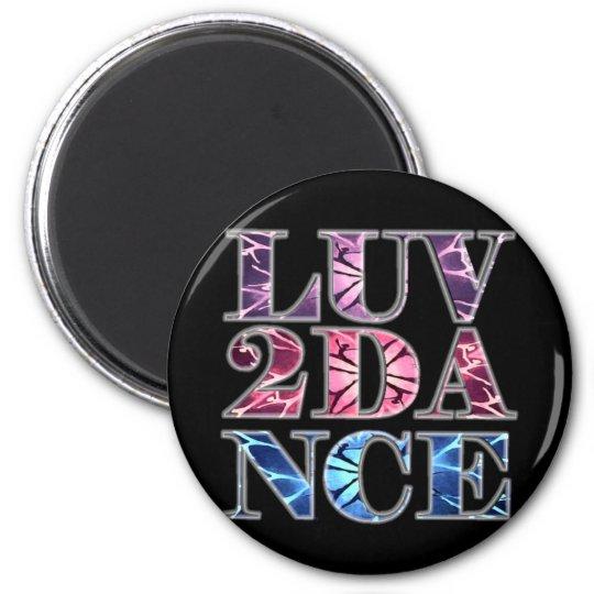 LUV 2 DANCE MAGNET