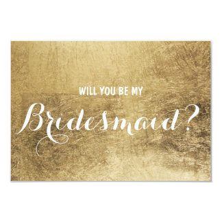 Luxury faux gold leaf Will you be my Bridesmaid 9 Cm X 13 Cm Invitation Card