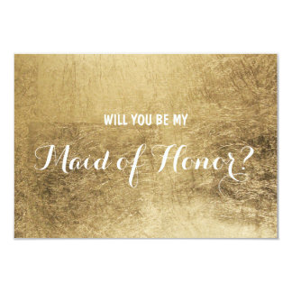Luxury faux gold leaf Will you be my maid of honor 9 Cm X 13 Cm Invitation Card