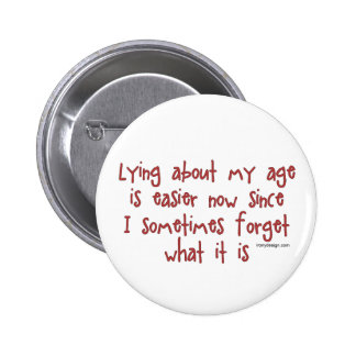 Lying About My Age 6 Cm Round Badge