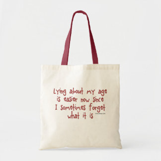 Lying About My Age Budget Tote Bag