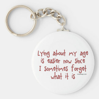 Lying About My Age Key Ring