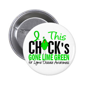 LYME DISEASE Chick's Gone Lime Green 6 Cm Round Badge