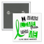 Lyme Disease I Wear Lime Green For Me 37 15 Cm Square Badge