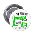 Lyme Disease I Wear Lime Green For Me 37 Pin