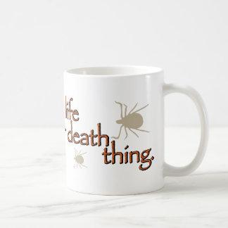 Lyme Disease - It's a life or death thing Coffee Mug